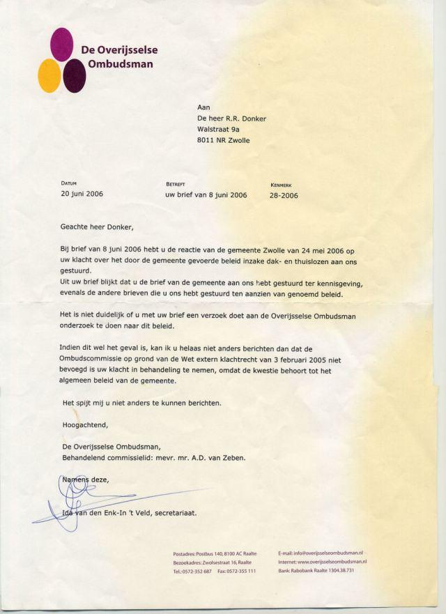 Wel deze brief van de Overijsselsel Ombudsman is duidelijk wat btreft het beleid van de gemeente Zwolle t.o.v. dak en thuislozen.Opjagen en negeren,beboeten en laten verhongeren